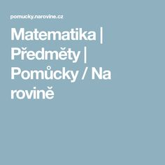 Matematika   Předměty   Pomůcky / Na rovině