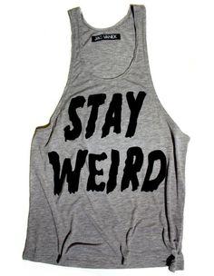 Stay Weird tank top Drop Dead Clothing <3