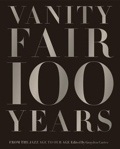 Vanity Fair 100 Years: From the Jazz Age to Our Age. (We sell this book at work, and it is awesome!)