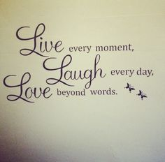 Live, laught, love