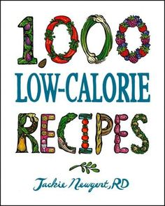 An unmatched collection of delicious low-calorie recipes from the award-winning 1,000 Recipes series This incredible cookbook is packed with tasty, low-calorie recipes that the whole family will love.