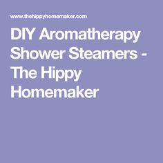DIY Aromatherapy Shower Steamers - The Hippy Homemaker Oils For Sleep, Shower Steamers, Body Soap, Home Spa, Beauty Hacks, Beauty Tips, Natural Cosmetics, Natural Treatments, Oil Diffuser