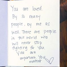"""There are people in this world who will never stop fighting for you. You are important. You matter."" #HopeInAnEnvelope"