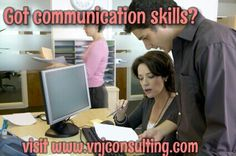 We can give you great communication tips for the office and for your home life.