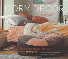 Dorm Decor: Remake Your Space with More Than 35 Projects:Amazon:Books