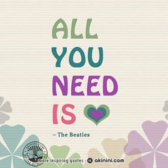 """""""All You Need is Love"""" (The Beatles) (Lennon - Mc Cartney Quote) All You Need Is Love, The Beatles, Inspirational Quotes, Joy, Website, Life Coach Quotes, Inspiring Quotes, Glee, Being Happy"""