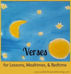 Four verses for different touchpoints throughout your day. Verses for Lessons, Mealtime, Bedtime from Waldorf-Inspired Learning
