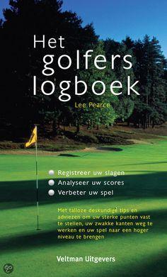 HET GOLFERS LOGBOEK - Lee Pearce - 9789059209152. Niemand heeft ooit beweerd dat golf een gemakkelijk spel is. Het schept uitzonderlijke uitdagingen en de vaardigheden van het spel zijn niet eenvoudig aan te leren. Een groot voordeel van golf is echter dat er op veel fronten ruimte is voor verbetering - en dat u dit zelf kunt bewerkstelligen. BESTELLEN BIJ TOPBOOKS OF VERDER LEZEN? KLIK OP BOVENSTAANDE FOTO!