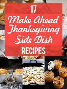 17 of the Best Make Ahead Thanksgiving Side Dishes - so you can get ahead!