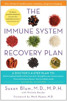 The Immune System Recovery Plan: A Doctor's 4-Step Program to Treat Autoimmune Disease (English Edition) eBook: Susan Blum MD MPH, Michele Bender, MD Mark Hyman: Amazon.es: Tienda Kindle