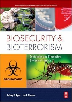 Biosecurity and Bioterrorism: Containing and Preventing Biological Threats (Butterworth-Heinemann Homeland Security) by Jeffrey Ryan. $14.28. 352 pages. Publisher: Butterworth-Heinemann; 1 edition (March 7, 2008)