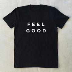 Feel Good - T-Shirt Unisex Graphic Tee S M L XL Style Shirt Design Teen Grunge Punk Drugs Good Vibes Fun T Shirts Soft T shirts Nerd T Shirt