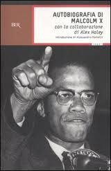 AUTOBIOGRAFIA DI MALCOLM X (THE AUTOBIOGRAPHY OF MALCOLM X) Alex Haley http://www.guerrillareading.com/autobiografia-di-malcolm-x-the-autobiography-of-malcolm-x-alex-haley/