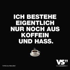 Visual Statements® Ich bestehe eigentlich nur noch aus Koffein und Hass. Sprüche/ Zitate/ Quotes/  Spaß/ witzig/ lustig/ Fun
