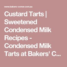 Custard Tarts | Sweetened Condensed Milk Recipes - Condensed Milk Tarts at Bakers' Corner