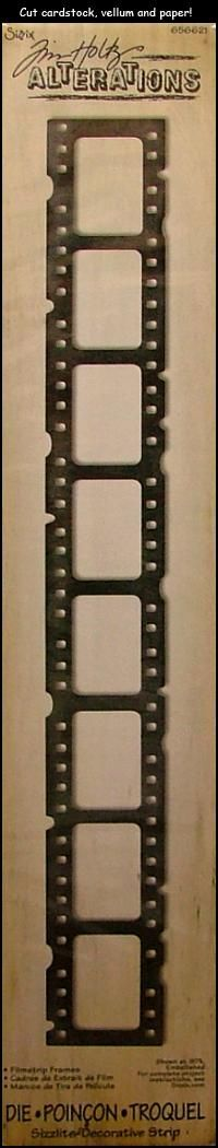 Sizzix Dies Tim Holtz Sizzlits Strip Filmstrip Frame  HAVE- and probably overuse it too !!!! I LOVE this die !!!