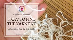 How to Find the Yarn End from the Center of the Ball