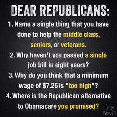 Name one thing Republicans have done in the name of progress for America in the last 40 years or so, not counting legislation to repeal anything democrats have done.