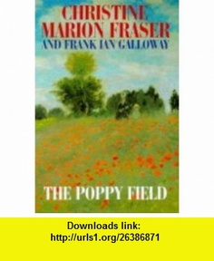The Poppy Field (9780727852229) Christine Marion Fraser, Frank Ian Galloway , ISBN-10: 0727852221  , ISBN-13: 978-0727852229 ,  , tutorials , pdf , ebook , torrent , downloads , rapidshare , filesonic , hotfile , megaupload , fileserve