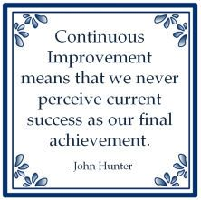 Continuous Improvement means that we never perceive current success as our final achievement. Motivational Quotes For Employees, Leadership Quotes, Process Improvement, Self Improvement, 6 Sigma, Work Train, School Motivation, Learning Quotes, Different Quotes