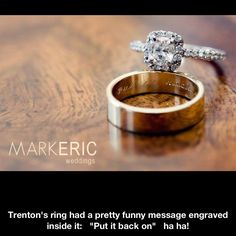 """This is pretty funny. Engraved inside his wedding band """"put it back on"""""""