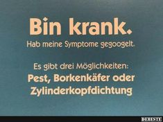 Bin krank. Hab meine Symptome gegoogelt..   Lustige Bilder, Sprüche, Witze, echt lustig