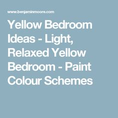 Yellow Bedroom Ideas - Light, Relaxed Yellow Bedroom - Paint Colour Schemes