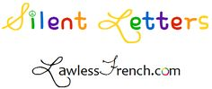 French has a lot of silent letters, which can make pronunciation and spelling exasperating—at least until you learn the rules and patterns to these sneaky non-sounds. - Lawless French