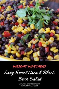 25 Best Ideas For Weight Watchers Recipes With Points Pasta Black Beans Weight Watchers Bean Recipe, Weight Watchers Salad, Weight Watcher Dinners, Mexican Bean Salad, Black Bean Corn Salad, Black Bean Salad Recipe, Healthy Black Bean Recipes, Healthy Recipes, Sweet Recipes