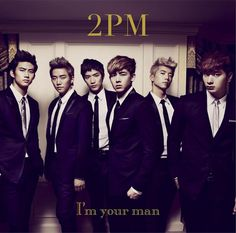 2PM - I'm Your Man  #2pm