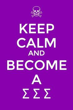 I would say this for college student/ s now!!Become a sigma sigma sigma
