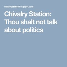 Chivalry Station: Thou shalt not talk about politics