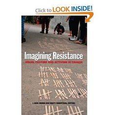 Price: $39.95 - Imagining Resistance: Visual Culture and Activism in Canada (Cultural Studies) - TO ORDER, CLICK THE PHOTO