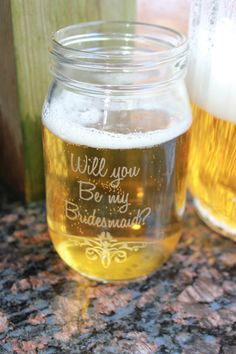"Cheers to her in a personalized mason jar. | 24 Insanely Creative Ways To Ask ""Will You Be My Bridesmaid?"""