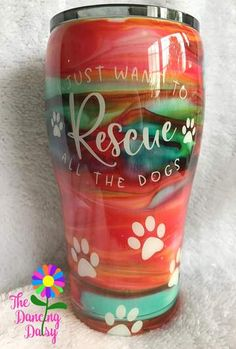 I just want to rescue all the dogs 20 oz double walled tumbler - Ready to ship Vinyl Tumblers, Personalized Tumblers, Custom Tumblers, Acrylic Tumblers, Glitter Tumblers, Tumblr Cup, Mom Tumbler, Tumbler Quotes, Cup Crafts