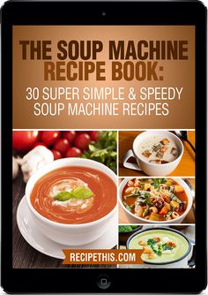 """Read """"The Soup Machine Recipe Book: 30 Super Simple & Speedy Soup Machine Recipes"""" by Recipe This available from Rakuten Kobo. Did someone mention a soup machine recipe book? Well that is what Recipe This thought after decid. Ww Recipes, Easy Dinner Recipes, Crockpot Recipes, Soup Recipes, Cooking Recipes, Salmon Recipes, Healthy Recipe Books, Healthy Recipes For Weight Loss, Healthy Soup"""