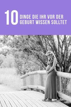 10 Dinge, die ihr vor der Geburt wissen solltet Knowledge, Natural Birth, Family Theme, Pregnancy Weeks