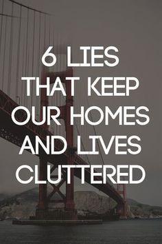 6 Lies that Keep Our Homes and Lives Cluttered | Becoming Minimalist #minimal #minimalistgigi | Minimalist GiGi // GiGi