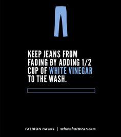 Keep jeans from fading by adding 1/2 cup of distilled white vinegar to the final rinse cycle while doing laundry. // #DIY #HowTo #Tips #Hacks