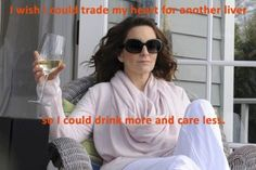Drink more, care less - Tina Fey #quotes