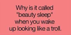 """I don't believe in """"beauty sleep"""""""