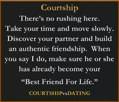 I dunno about the whole courtship thing...  but best friend for life!?!?! Yes please!!! And we get to have sex! Double bonus!!! ;-)
