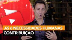 142- As 6 Necessidades Humanas - Contribuição │ Rodrigo Cardoso