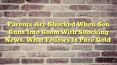 Parents Are Shocked When Son Runs Into Room With Shocking News. What Follows Is Pure Gold - http://thisissnews.com/parents-are-shocked-when-son-runs-into-room-with-shocking-news-what-follows-is-pure-gold-2/