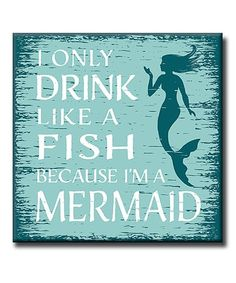 Another great find on #zulily! Blue 'Drink Like a Fish' Wall Sign #zulilyfinds