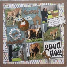 Good Dog : Scrapbook.com - layout inspiration for album I am working on.