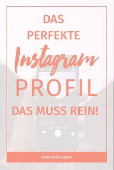 Der erste Eindruck zählt! Deshalb sollte dein Instagram Profil sitzen. Auf diese Punkte kommt es an I www.annehaeusler.de