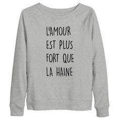 Sweat femme L'AMOUR EST PLUS FORT QUE LA HAINE
