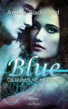 "5-Sterne Buchrezension des Urbanfantasy Abenteuers ""Blue"" von Amelia Blackwood. | www.silkes-buecherblog.de"