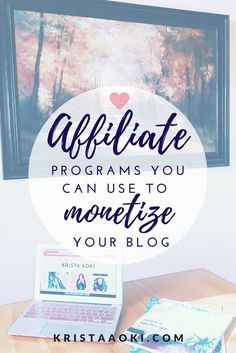How to Use Affiliate Marketing to Monetize Your Blog @ KristaAoki.com, a lifestyle and travel blog   Blogging is the perfect avenue to make your play-thing your pay-thing. One way you can easily monetize your blog is through affiliate marketing. how to make money blogging
